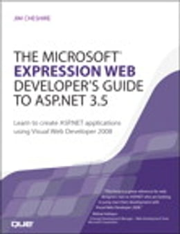 Book The Microsoft Expression Web Developer's Guide to ASP.NET 3.5: Learn to create ASP.NET applications… by Jim Cheshire
