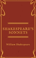 Shakespeare's Sonnets (Annotated) by William Shakespeare