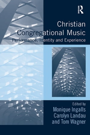 Christian Congregational Music Performance,  Identity and Experience