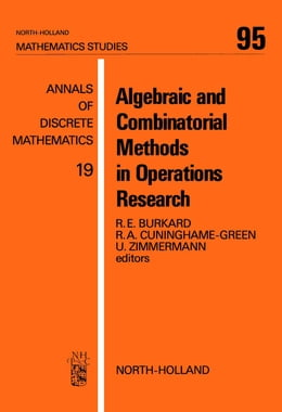 Book Algebraic and Combinatorial Methods in Operations Research by Burkard, R.E.