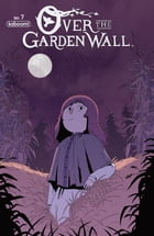 Over the Garden Wall Ongoing #7 by Jim Campbell