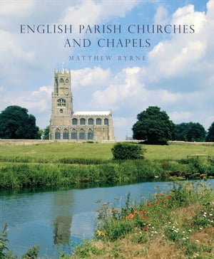 English Parish Churches and Chapels Art,  Architecture and People