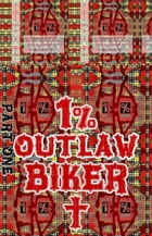 Joseph. 1% Outlaw Biker. Part 1.: Original Book Number Forty-One. by Joseph Anthony Alizio Jr.