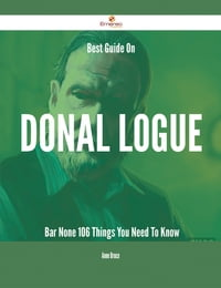 Best Guide On Donal Logue- Bar None - 106 Things You Need To Know