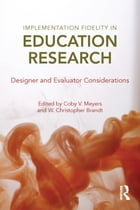 Implementation Fidelity in Education Research: Designer and Evaluator Considerations