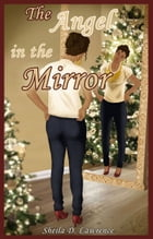 The Angel in the Mirror by Sheila D. Lawrence