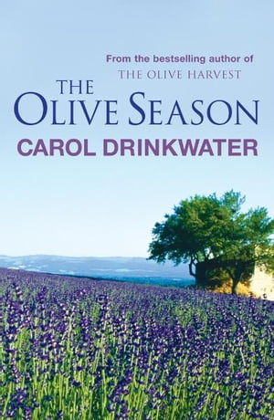 The Olive Season By The Author of the Bestselling The Olive Farm