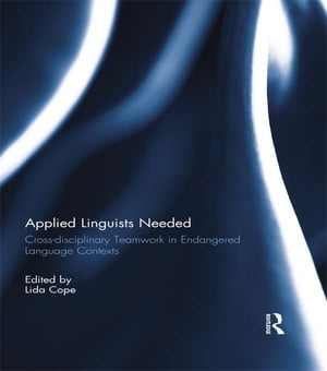 Applied Linguists Needed Cross-disciplinary Networking in Endangered Language Contexts