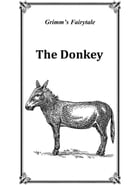 The Donkey by By Brothers Grimm