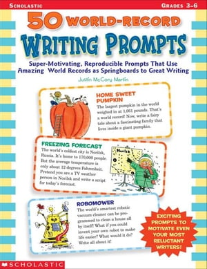 50 World-Record Writing Prompts: Super-Motivating,  Reproducible Prompts That Use Amazing World Records as Springboards to Great Writing