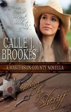 Seeking the Sheriff: Masterson County, #1 by Calle J. Brookes