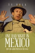 One Bad Night in Mexico 24081ae9-2c41-42ed-ab46-4e3186bb0cb8