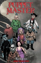 Puppet Master #TPB: Rebirth by Shawn Gabborin