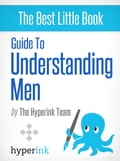 Guide To Understanding Men (Dating, Relationships, Sex) bcf55f29-0e1d-43d3-a69c-5984f40fb837