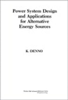 Book Power System Design Applications for Alternative Energy Sources by Khalil Denno
