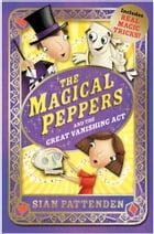 The Magical Peppers and the Great Vanishing Act by Sian Pattenden