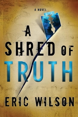 Book A Shred of Truth by Eric Wilson
