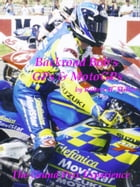 Motorcycle Road Trips (Vol. 19) GPs & MotoGPs: The Motorcycle Grand Prix Experience