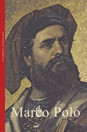 Marco Polo by Jonathan Clements