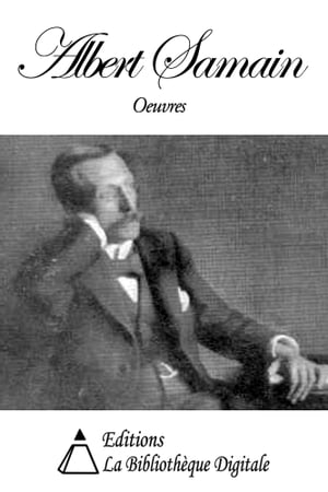 Oeuvres de Albert Samain by Albert Samain