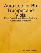 Aura Lee for Bb Trumpet and Viola - Pure Duet Sheet Music By Lars Christian Lundholm by Lars Christian Lundholm