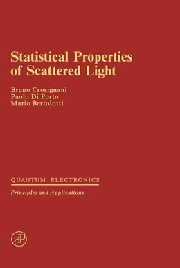 Book Statistical Properties of Scattered Light by Crosignani, B.