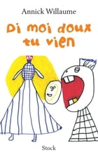 Di moi doux tu vien by Annick Willaume