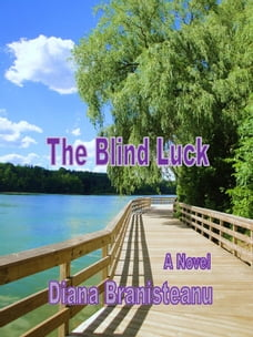 "The Blind Luck: Book#1 of ""Luck"" Series"