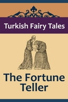 The Fortune Teller by Turkish Fairy Tales