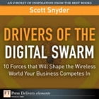 Drivers of the Digital Swarm: 10 Forces that Will Shape the Wireless World Your Business Competes In by Scott T. Snyder