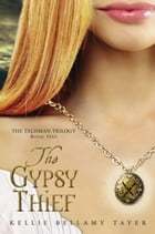 The Gypsy Thief by Danna Kellie Bellamy Tayer Hernandez