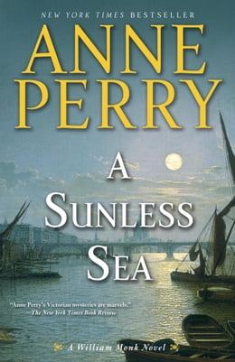 Book A Sunless Sea: A William Monk Novel by Anne Perry