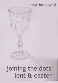 Joining the Dots: Readings for Holy Week and Easter