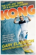 Kong The Life and Times of a Surfing Legend 92127d15-3822-4e3d-978e-c3179d38f194