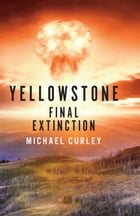 Yellowstone: Final Extinction