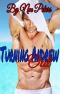 Turning Andrew Out (Taboo Erotica, Male Prostitute Erotica, Bisexual Erotica) 8ae79bb9-61ad-44a5-9bb9-f98bcc777e2a