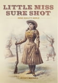 Little Miss Sure Shot: Annie Oakley's World 0b6dce13-10e9-4cc9-b639-9fb018d5e65c