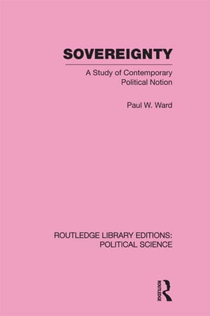 Sovereignty (Routledge Library Editions: Political Science Volume 37)