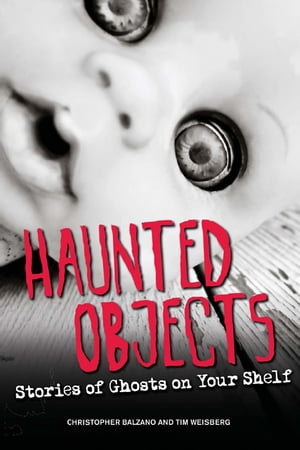 Haunted Objects: Stories of Ghosts on Your Shelf Stories of Ghosts on Your Shelf