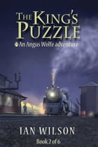 The King's Puzzle, Book 2: Angus Wolfe adventures, #3