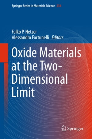 Oxide Materials at the Two-Dimensional Limit by Falko P. Netzer