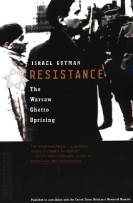 Book Resistance: The Warsaw Ghetto Uprising by Israel Gutman