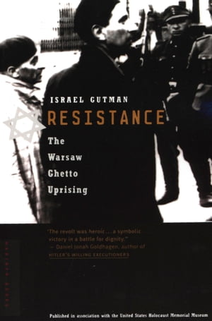 Resistance The Warsaw Ghetto Uprising
