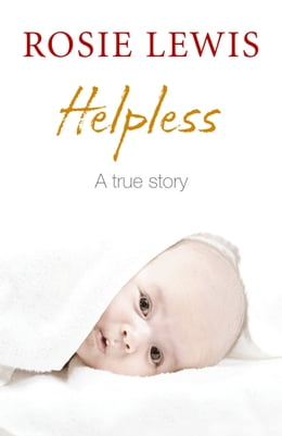 Book Helpless: A True Short Story by Rosie Lewis