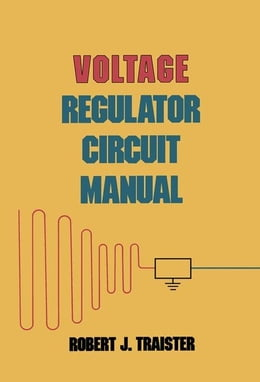 Book Voltage Regulator Circuit Manual by Unknown, Author