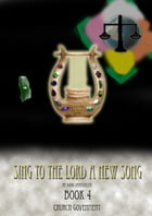 Sing To The Lord A New Song: Book 4 by Doug Vermeulen