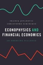 Econophysics and Financial Economics: An Emerging Dialogue by Franck Jovanovic