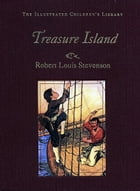 Treasure Island: The Illustrated Version by Robert Louis Stevenson