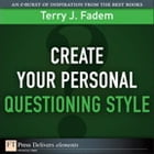 Create Your Personal Questioning Style by Terry J. Fadem