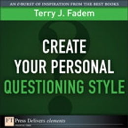 Book Create Your Personal Questioning Style by Terry J. Fadem
